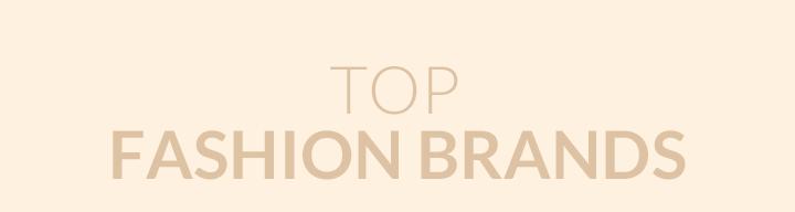 TOP FASHION BRANDS