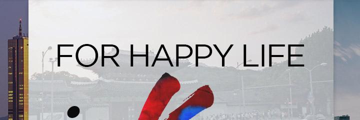 For Happy Life in Korea